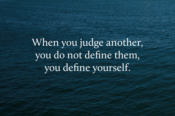 When You Judge Others Quotes