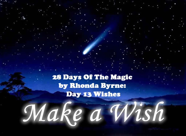 28 Days Of The Magic by Rhonda Byrne: Day 13 Wishes