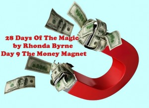 The Magic Day 9 Money Magnet