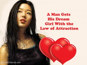 Man Gets His Dream Girl With Law of Attraction