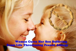 Woman Cures Her Son Suffering From Life Threatening Peanut Allergy
