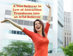 Believer in Law of Attraction