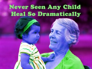 Never Seen Any Child Heal So Dramatically