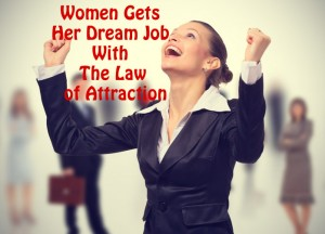 use Law of attraction to get job