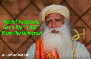 Forget Facebook, Get a Big LIKE From the Universe Sadhguru