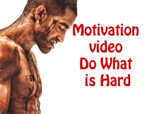 Motivation video Do What is Hard