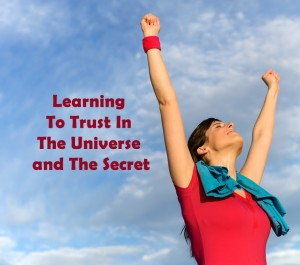 Learning To Trust In The Universe and The Secret