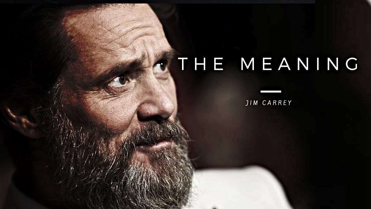Jim Carrey Meaning Video Motivational