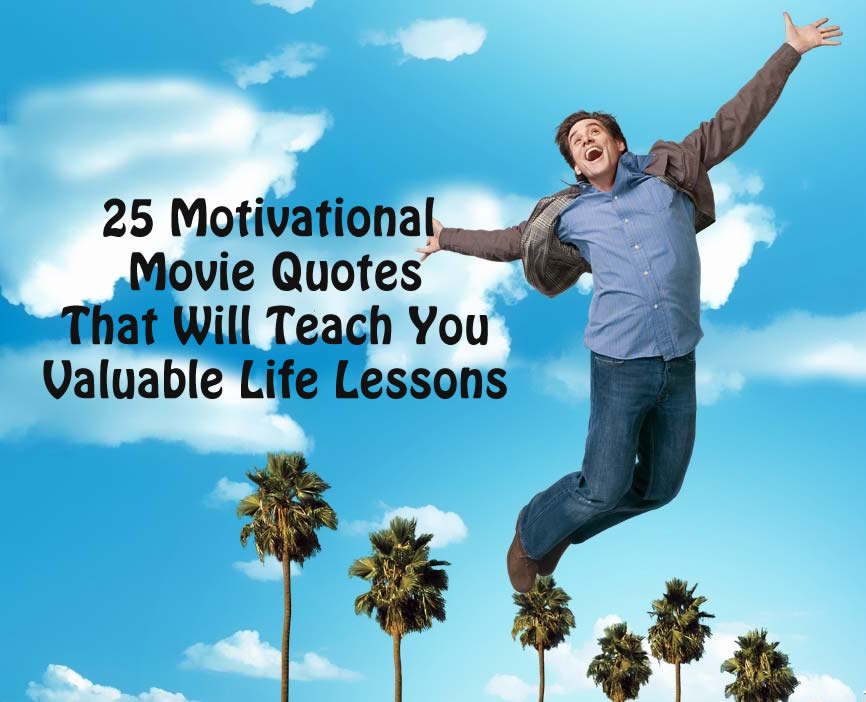 25 motivational movie quotes that will teach you valuable