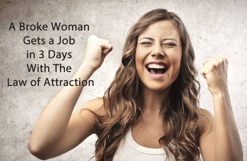 A Broke Woman Gets a Job in 3 Days With The Law of Attraction