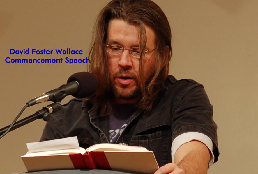Inspirational Speech: David Foster Wallace Commencement Speech