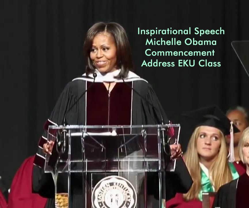 Inspirational Speech Michelle Obama Commencement Address EKU Class