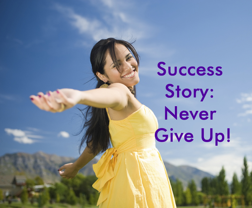 Success Story Never Give Up!