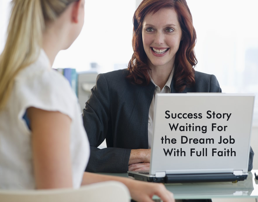 Success Story Waiting For the Dream Job With Full Faith
