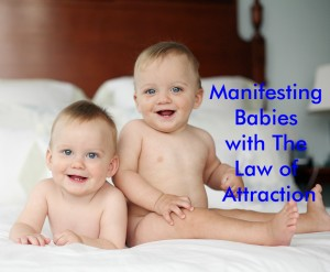 Manifesting Babies with The Law of Attraction