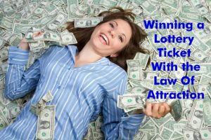 Winning a Lottery Ticket With Law Of Attraction