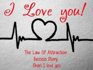 the-law-of-attraction-success-story-cheri-i-love-you