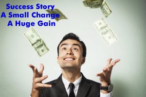 success-story-a-small-change-a-huge-gain