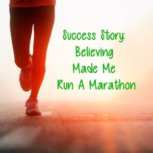 success-story-believing-made-me-run-a-marathon