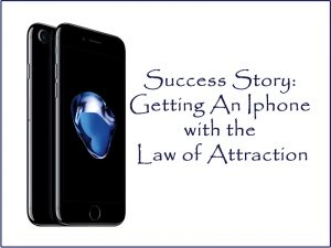 success-story-getting-an-iphone-with-the-law-of-attraction