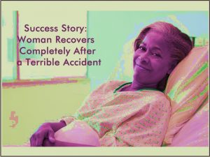 success-story-woman-recovers-completely-after-a-terrible-accident