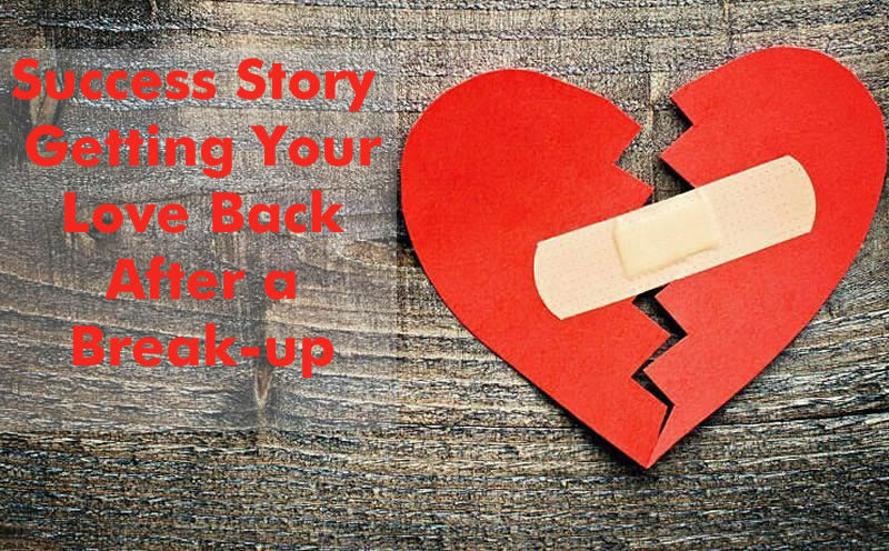 Success Story: Getting Your Love Back After a Break-up